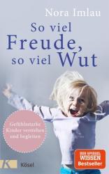 So viel Freude, so viel Wut (ISBN: 9783466310951)