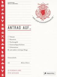Antrag auf. . . Trume, Haustiere, Taschengeld, Gutenachtgeschichten und andere wichtige Dinge (ISBN: 9783791372969)