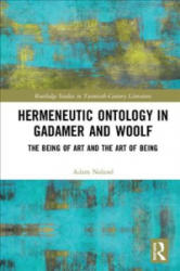 Hermeneutic Ontology in Gadamer and Woolf - The Being of Art and the Art of Being (ISBN: 9780367207403)