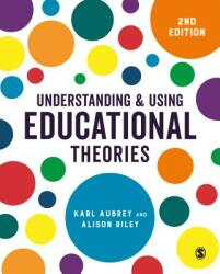 Understanding and Using Educational Theories (ISBN: 9781526436603)