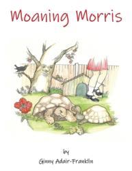 Moaning Morris (ISBN: 9781786233226)