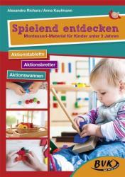 Spielend entdecken - Montessori-Material fr Kinder unter 3 Jahren (2018)