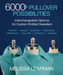 6000+ Pullover Possibilities - Interchangeable Options for Custom Knitted Sweaters (2019)