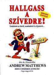 MATTHEWS, ANDREW - HALLGASS A SZIVEDRE! (2004)