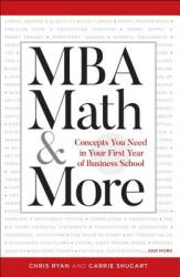 MBA Math & More - Concepts You Need in First Year Business School (2019)