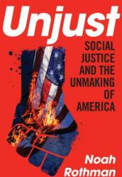 Unjust - Social Justice and the Unmaking of America (2019)