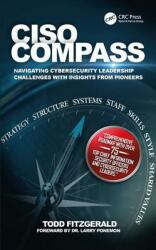 CISO COMPASS - Navigating Cybersecurity Leadership Challenges with Insights from Pioneers (ISBN: 9781498740449)