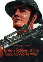 British Soldier of the Second World War (ISBN: 9781445688121)