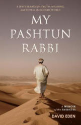 My Pashtun Rabbi - A Jew's Search for Truth, Meaning, And Hope in the Muslim World (ISBN: 9781543931556)