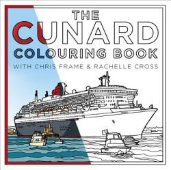 Cunard Colouring Book (ISBN: 9780750990028)