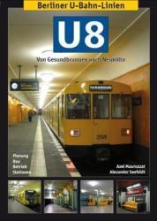 Berliner U-Bahn-Linien: U8 - Von Gesundbrunnen nach Neuklln (ISBN: 9783936573404)