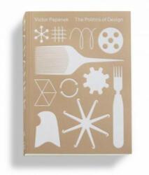 Victor Papanek. The Politics of Design (ISBN: 9783945852255)