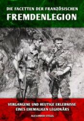 Die Facetten der franzsischen Fremdenlegion (ISBN: 9783943288711)