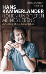 Hans Kammerlander - Hhen und Tiefen meines Lebens (ISBN: 9783890294971)
