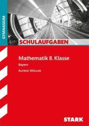 Schulaufgaben Gymnasium - Mathematik 8. Klasse (2010)