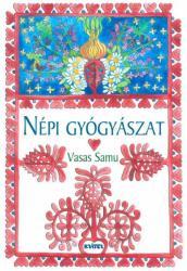 VASAS SAMU - NÉPI GYÓGYÁSZAT (2009)