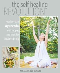 Self-healing Revolution - Modern-Day Ayurveda with Recipes and Tools for Intuitive Living (ISBN: 9781782496977)
