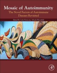 Mosaic of Autoimmunity - The Novel Factors of Autoimmune Diseases (ISBN: 9780128143070)