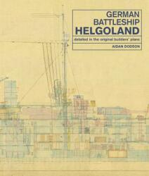 German Battleship Helgoland (ISBN: 9781526747594)