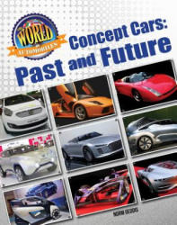 Concept Cars - Past and Future (ISBN: 9781422240885)