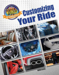 Customizing Your Ride (ISBN: 9781422240892)