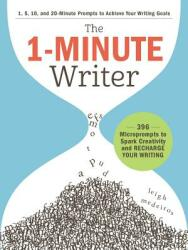 1-Minute Writer - 396 Microprompts to Spark Creativity and Recharge Your Writing (2019)