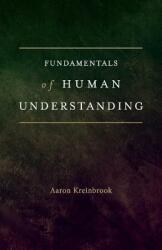 Fundamentals of Human Understanding (2018)