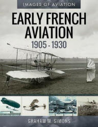 Early French Aviation, 1905-1930 (ISBN: 9781526758743)