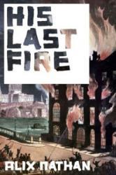 His Last Fire (ISBN: 9781908946317)