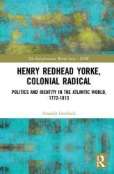 Henry Redhead Yorke, Colonial Radical (ISBN: 9781848935976)