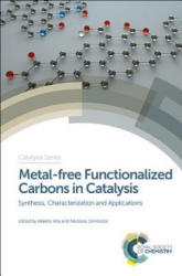 Metal-free Functionalized Carbons in Catalysis - Synthesis, Characterization and Applications (ISBN: 9781782628637)