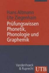 Prüfungswissen Phonetik, Phonologie und Graphemik - Hans Altmann, A. Ute Ziegenhain (2010)