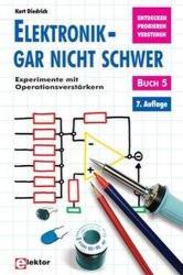 Elektronik - gar nicht schwer 05. Experimente mit Operationsverstrkern (2009)