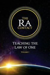 The Ra Contact: Teaching the Law of One: Volume 1 (ISBN: 9780945007944)