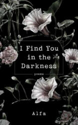 I FIND YOU IN THE DARKNESS (ISBN: 9781250202628)