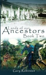 Lands of Our Ancestors Book Two (ISBN: 9780980027280)
