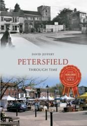 Petersfield Through Time (ISBN: 9781445608570)