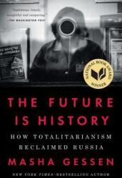 The Future Is History: How Totalitarianism Reclaimed Russia (ISBN: 9781594634543)