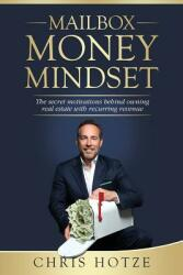 Mailbox Money Mindset: The Secret Motivations Behind Owning Real Estate with Recurring Revenue (ISBN: 9781732634619)
