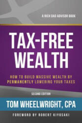 Tax-Free Wealth: How to Build Massive Wealth by Permanently Lowering Your Taxes (ISBN: 9781947588059)