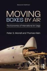 Moving Boxes by Air - The Economics of International Air Cargo (ISBN: 9781138745490)