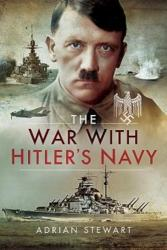 War With Hitler's Navy - ADRIAN TURNER (ISBN: 9781526710574)