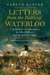 Letters from the Battle of Waterloo - Unpublished Correspondence by Allied Officers from the Siborne Papers (ISBN: 9781784383497)