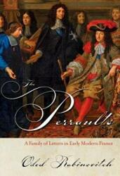 Perraults - A Family of Letters in Early Modern France (ISBN: 9781501729423)