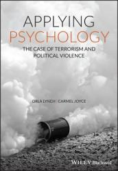 Applying Psychology - The Case of Terrorism and Political Violence (ISBN: 9780470683163)