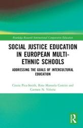 Social Justice Education in European Multi-ethnic Schools - Addressing the Goals of Intercultural Education (ISBN: 9781138482623)