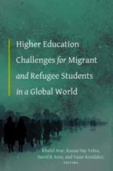 Higher Education Challenges for Migrant and Refugee Students in a Global World (ISBN: 9781433160202)