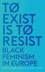 To Exist is to Resist - Akwugo Emejulu, Francesca Sobande (ISBN: 9780745339481)