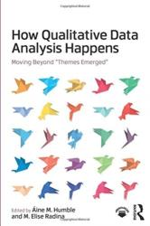 "How Qualitative Data Analysis Happens - Moving Beyond ""Themes Emerged"" (ISBN: 9781138044678)"