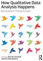 How Qualitative Data Analysis Happens - Aine Humble (ISBN: 9781138044678)